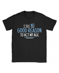 No Reason To Act My Age