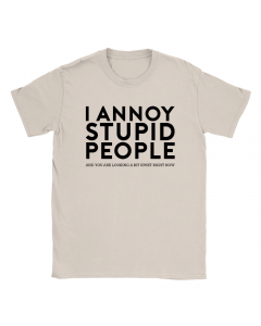 I Annoy Stupid People