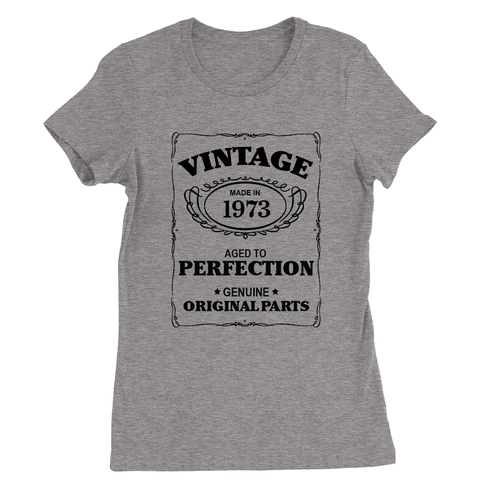 Aged To Perfection 1973 Womens T Shirt 45th